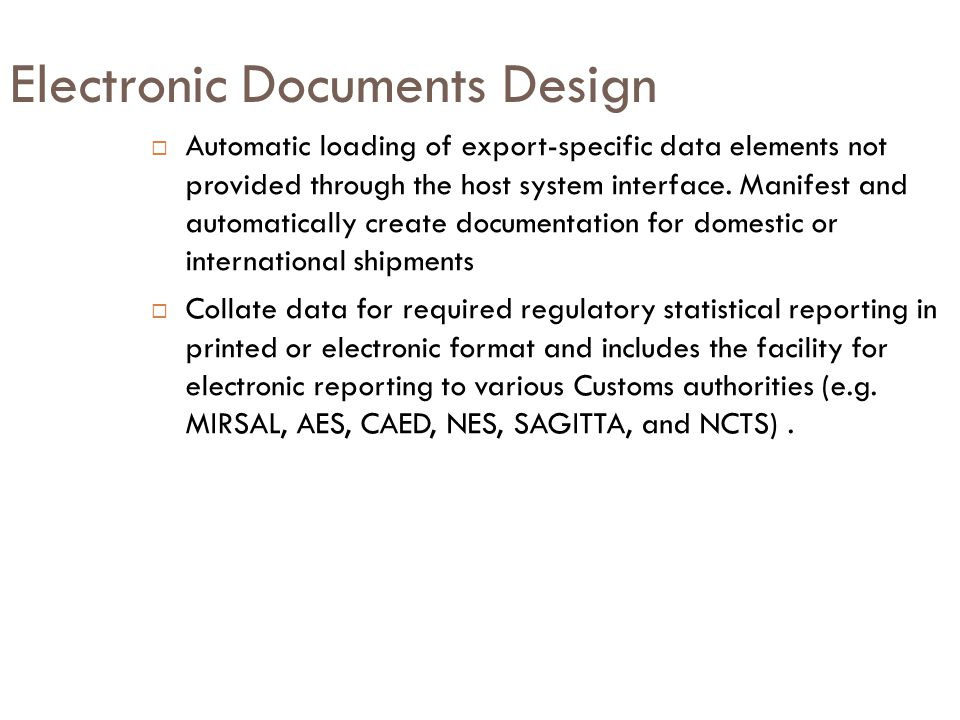 Electronic Documents Design  Automatic loading of export-specific data elements not provided through the host system interface. Manifest and automati