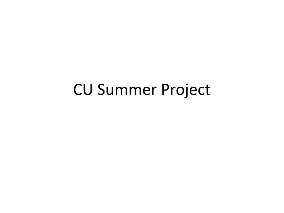 CU Summer Project