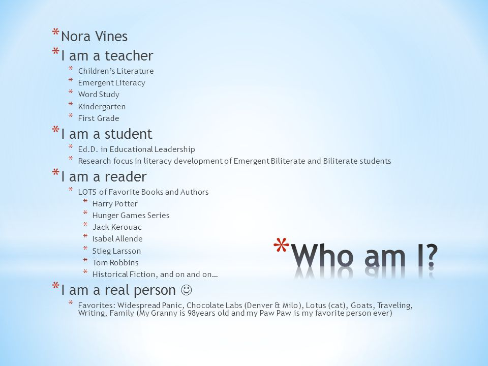 * Nora Vines * I am a teacher * Children's Literature * Emergent Literacy * Word Study * Kindergarten * First Grade * I am a student * Ed.D. in Educat