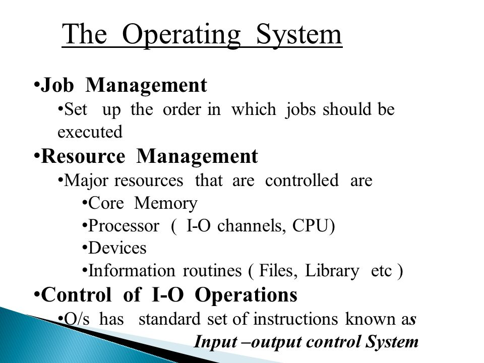 The Operating System Error Recovery The capacity to respond to errors for programs being executed Memory Management Matching the space required for each program executed.