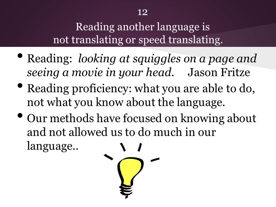 12 Reading another language is not translating or speed translating.
