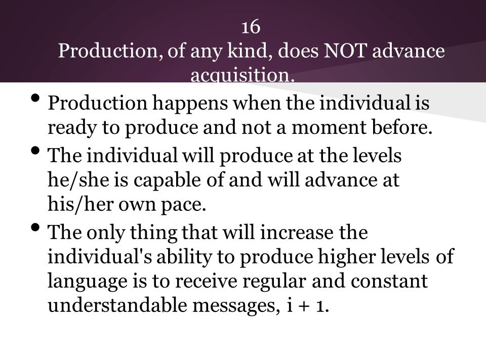 16 Production, of any kind, does NOT advance acquisition.