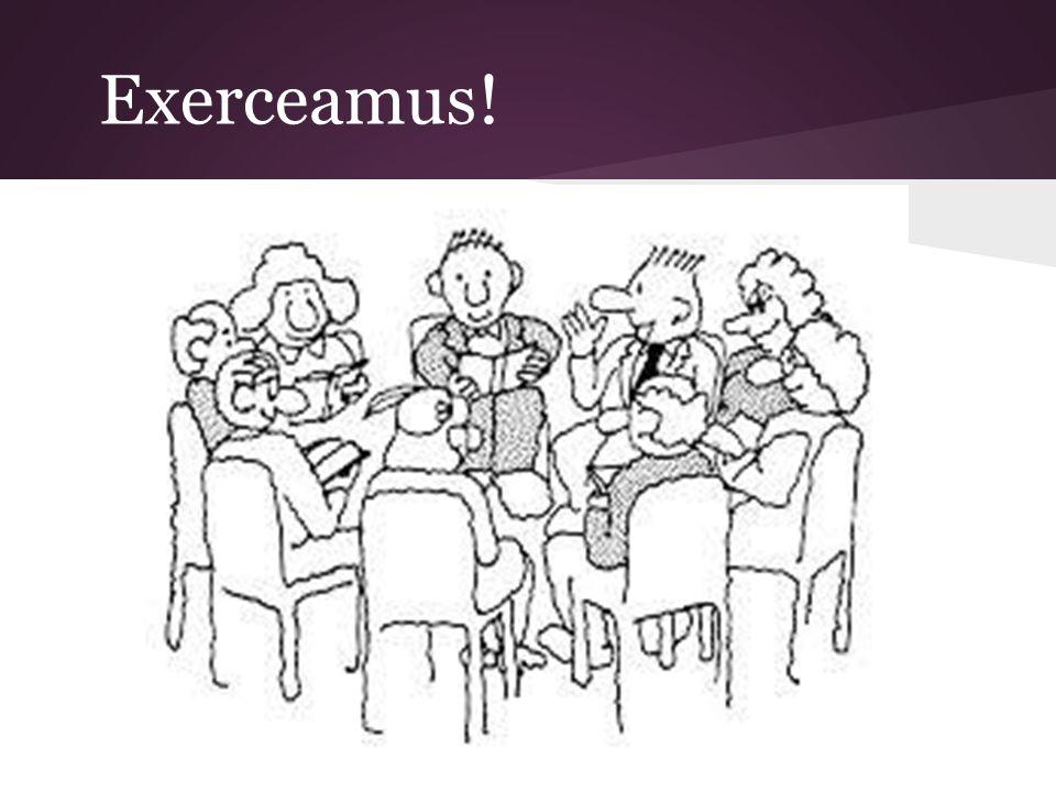 Exerceamus!