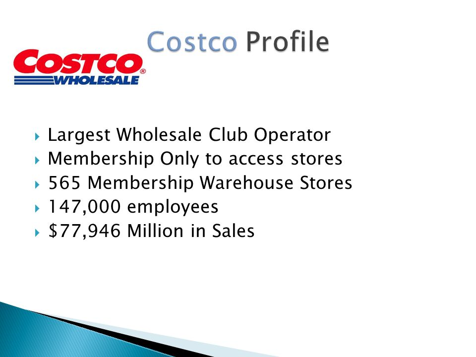  Doubling number of warehouse stores in the next ten years  Expansion in Asia and Mexico  Growth for Costco.com  Lawsuit similar to ours on Gender Discrimination for Female Managers