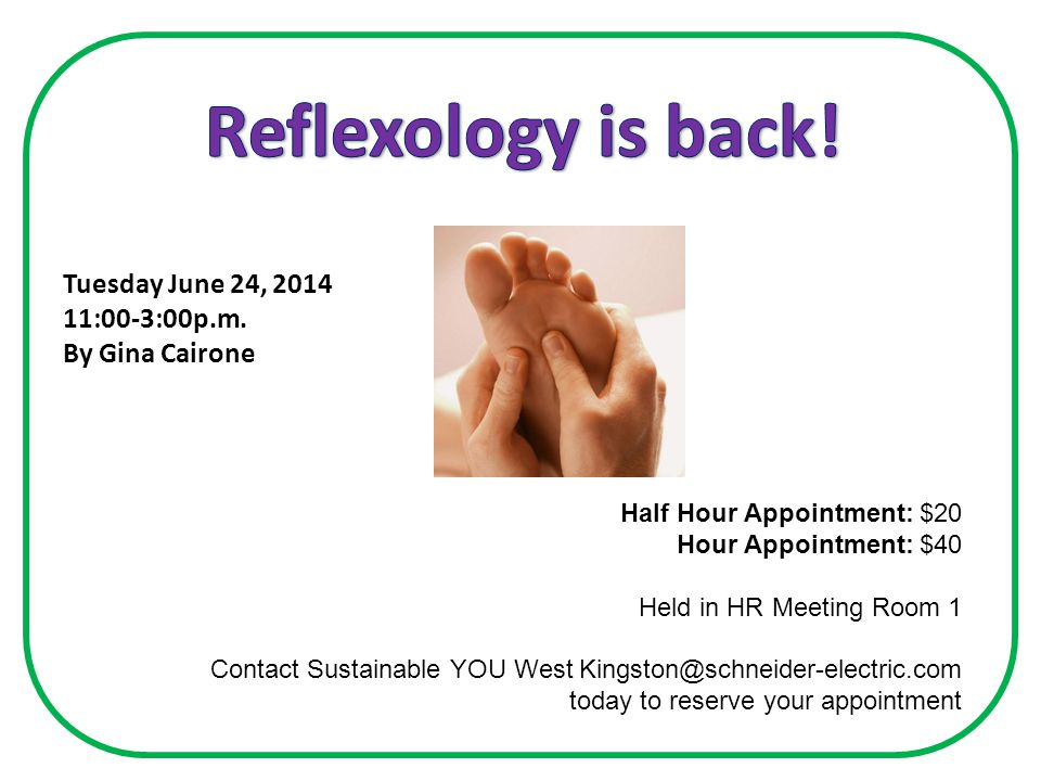 Half Hour Appointment: $20 Hour Appointment: $40 Held in HR Meeting Room 1 Contact Sustainable YOU West Kingston@schneider-electric.com today to reserve your appointment Tuesday June 24, 2014 11:00-3:00p.m.