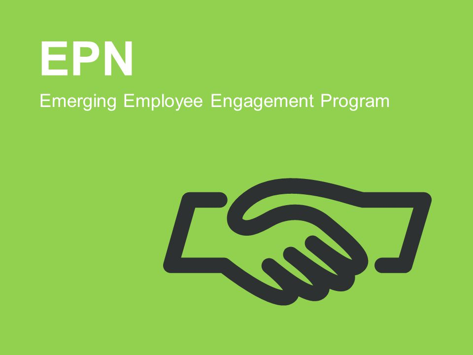 EPN Emerging Employee Engagement Program