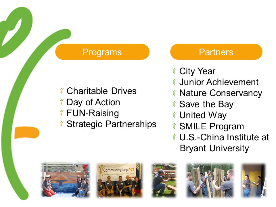 ProgramsPartners Charitable Drives Day of Action FUN-Raising Strategic Partnerships City Year Junior Achievement Nature Conservancy Save the Bay United Way SMILE Program U.S.-China Institute at Bryant University