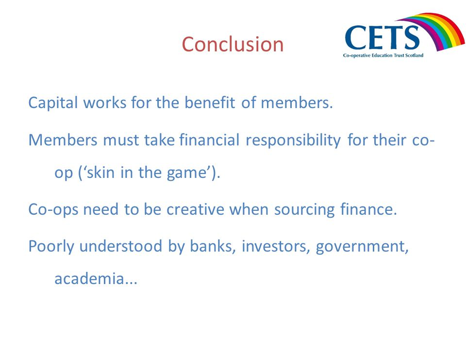 Conclusion Capital works for the benefit of members.