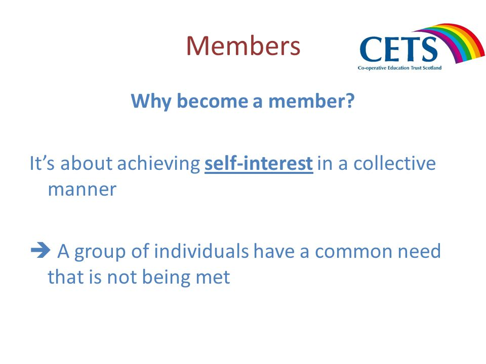 Members Why become a member.