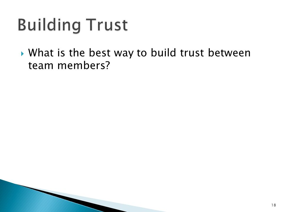  What is the best way to build trust between team members? 18
