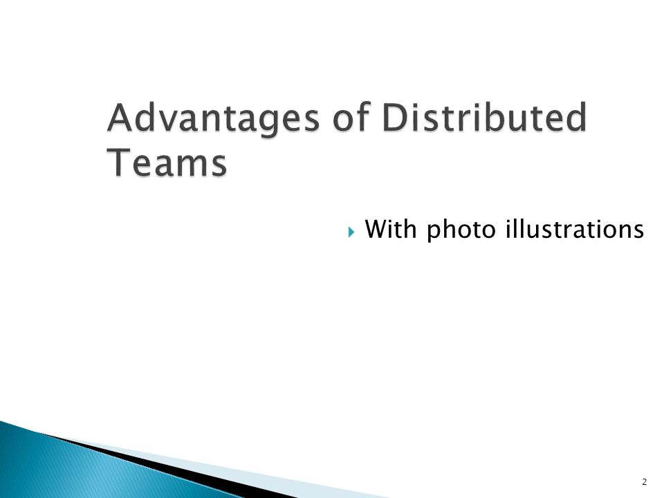 2 Advantages of Distributed Teams  With photo illustrations