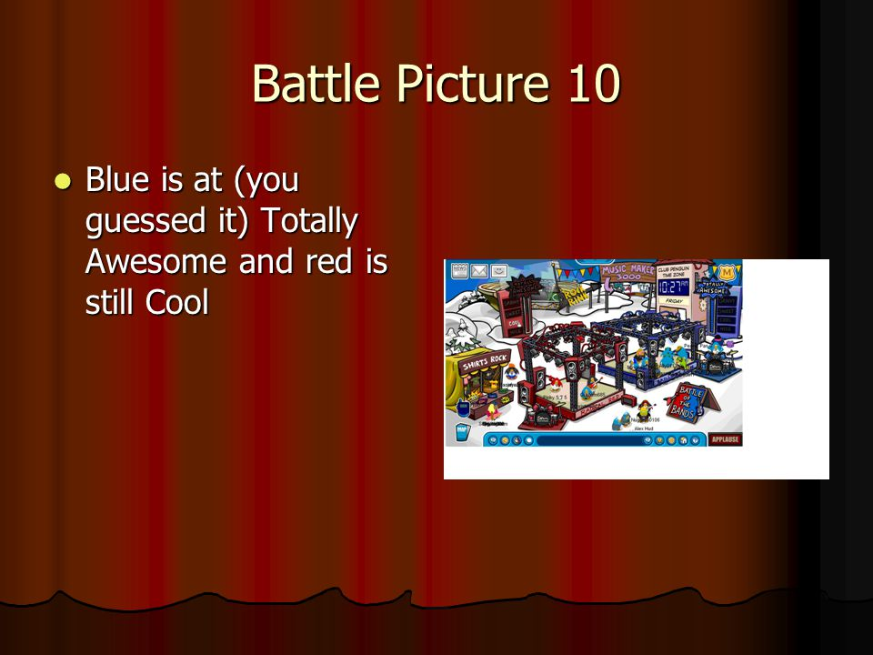 Battle Picture 10 Blue is at (you guessed it) Totally Awesome and red is still Cool Blue is at (you guessed it) Totally Awesome and red is still Cool