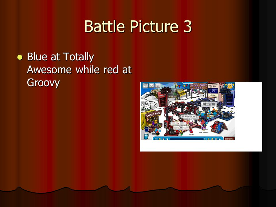 Battle Picture 3 Blue at Totally Awesome while red at Groovy Blue at Totally Awesome while red at Groovy