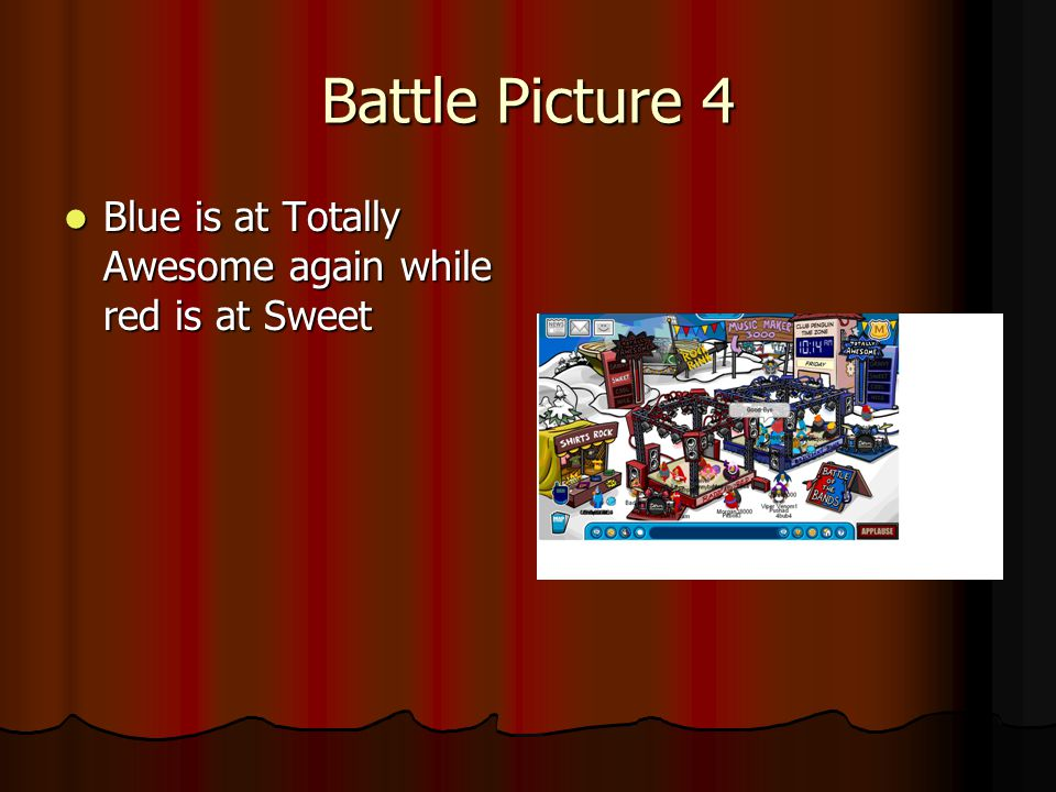 Battle Picture 4 Blue is at Totally Awesome again while red is at Sweet Blue is at Totally Awesome again while red is at Sweet