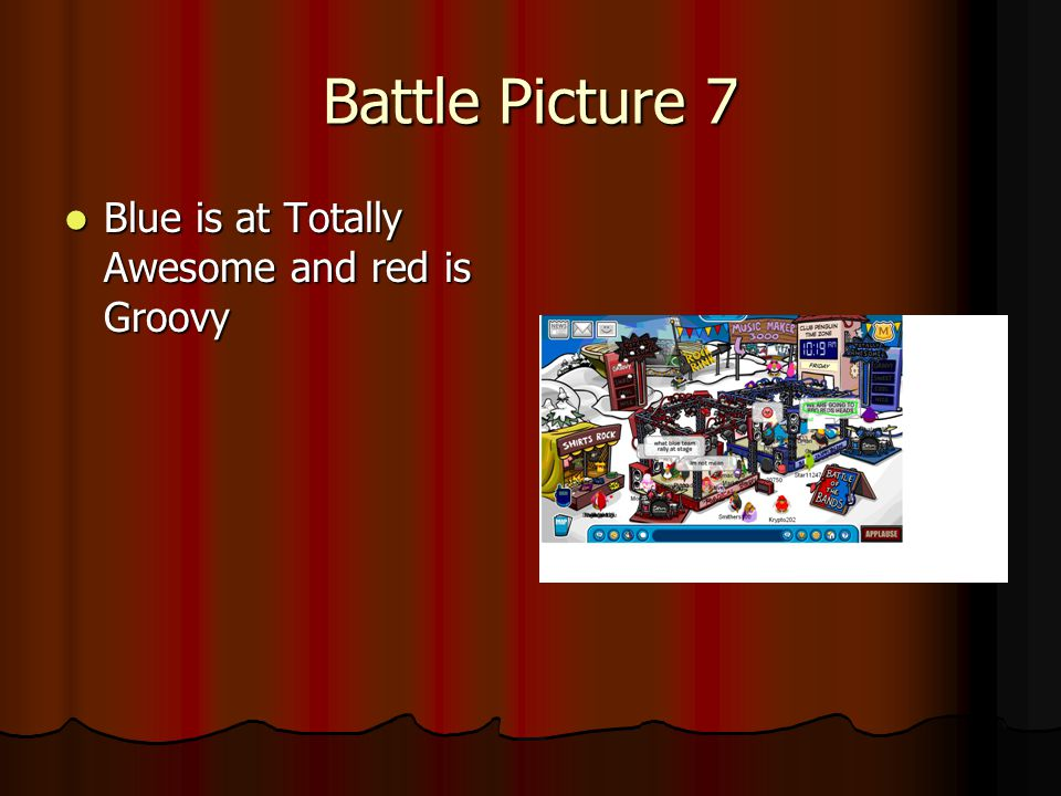 Battle Picture 7 Blue is at Totally Awesome and red is Groovy Blue is at Totally Awesome and red is Groovy