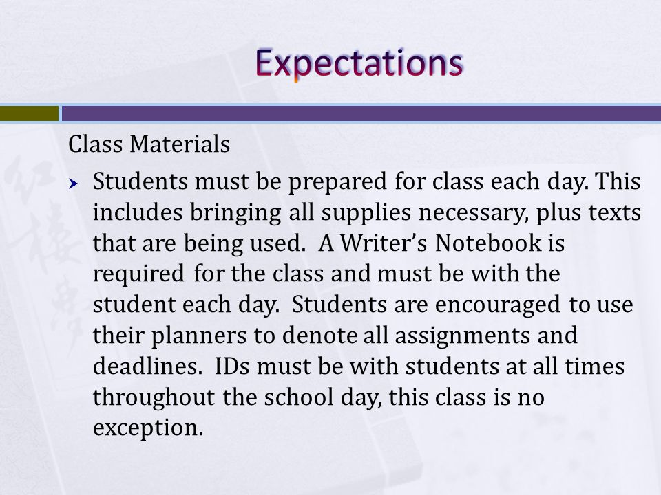 Class Materials  Students must be prepared for class each day.