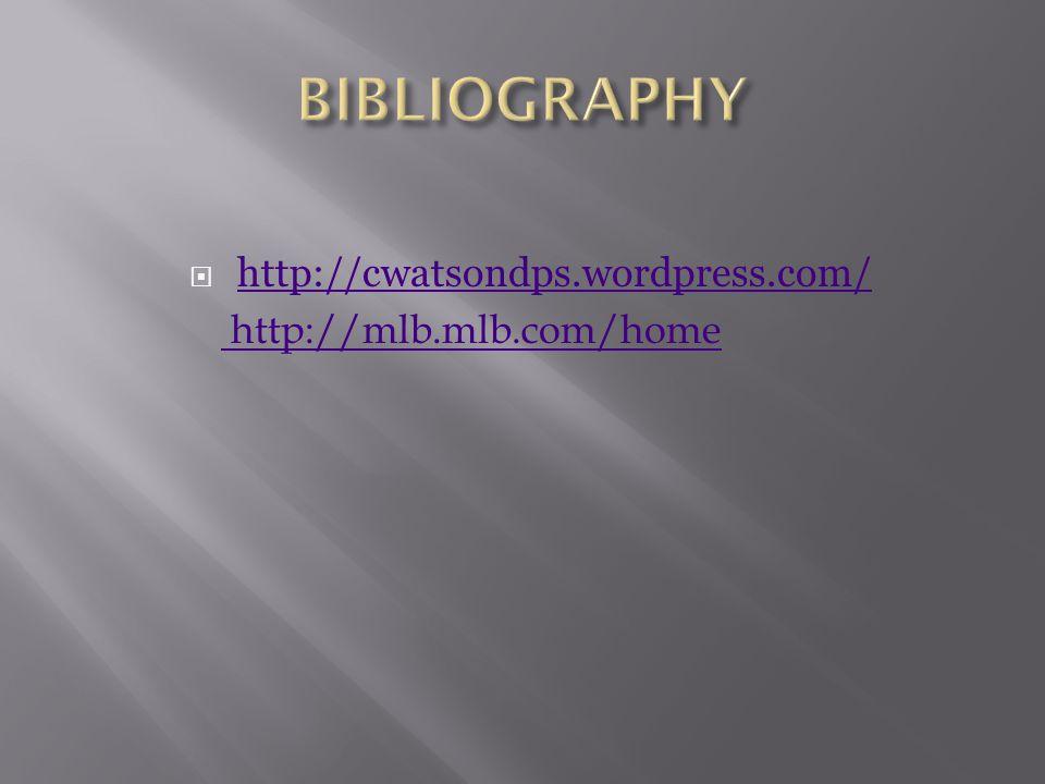  http://cwatsondps.wordpress.com/ http://cwatsondps.wordpress.com/ http://mlb.mlb.com/home http://mlb.mlb.com/home