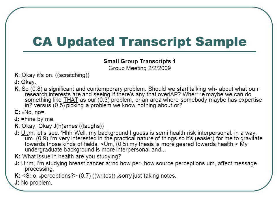 CA Updated Transcript Sample Small Group Transcripts 1 Group Meeting 2/2/2009 K: Okay it's on.