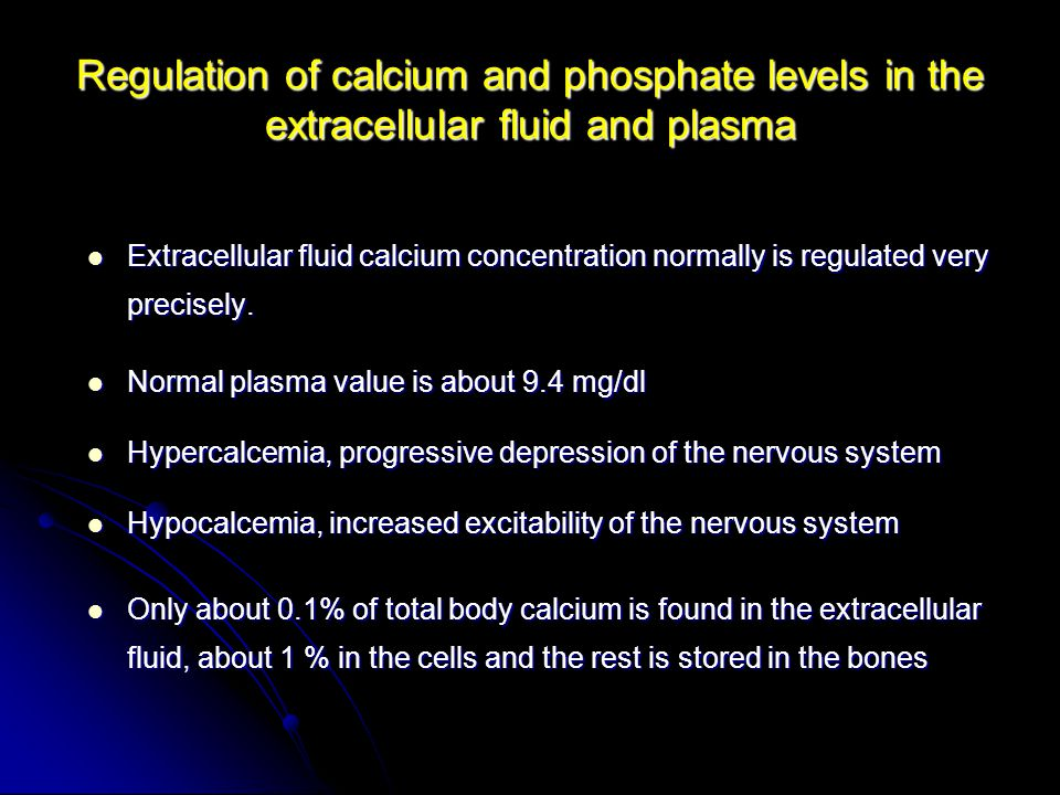 Regulation of calcium and phosphate levels in the extracellular fluid and plasma Extracellular fluid calcium concentration normally is regulated very precisely.