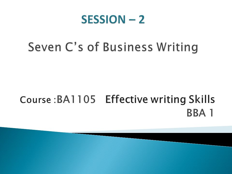 Course : BA1105 Effective writing Skills BBA 1