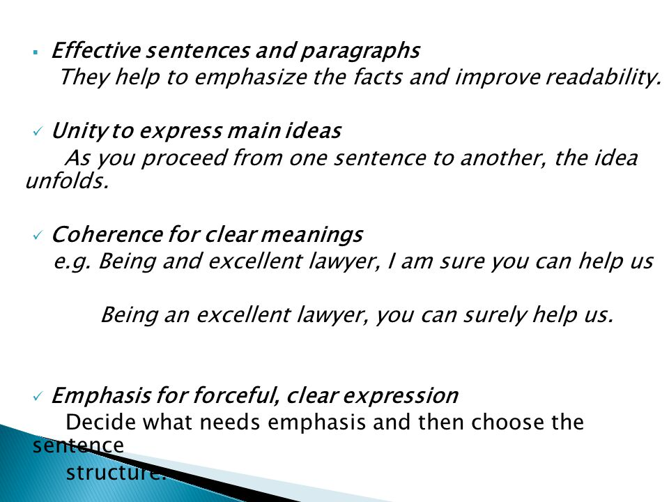  Effective sentences and paragraphs They help to emphasize the facts and improve readability. Unity to express main ideas As you proceed from one sen