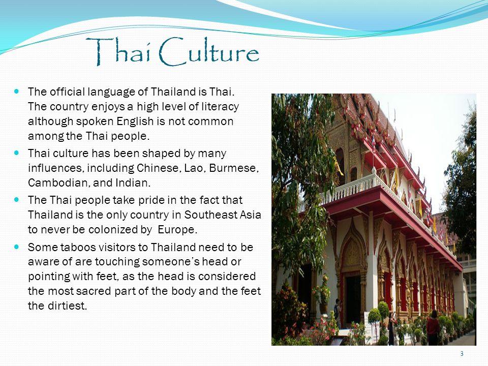 Thai Culture The official language of Thailand is Thai.