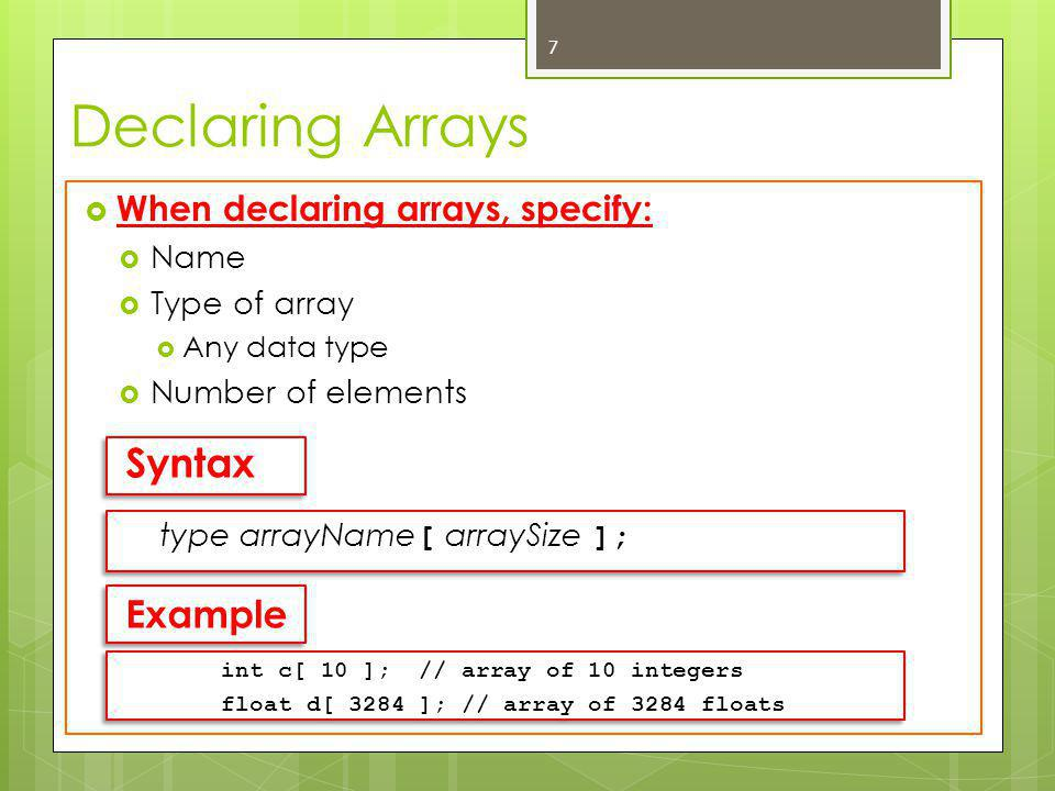  Declaring multiple arrays of same type  Use comma separated list, like regular variables 8 Declaring Arrays int b[ 100 ], x[ 27 ];