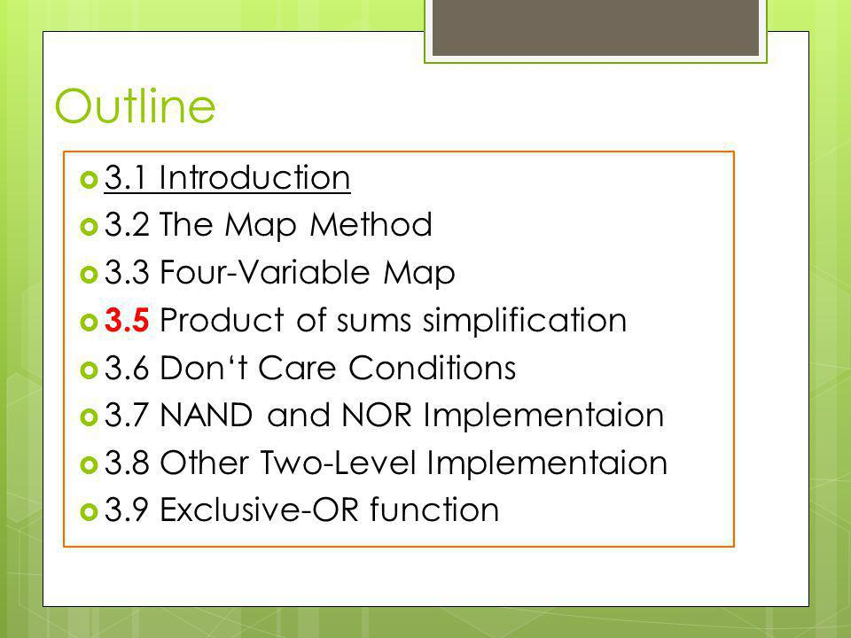3.7 NAND and NOR Implementation (7-15)  Procedures (steps) of Implementation with multilevel of NAND gates: 1.