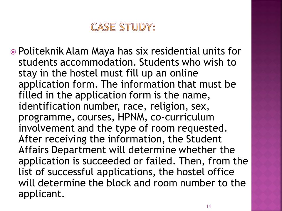  Politeknik Alam Maya has six residential units for students accommodation.