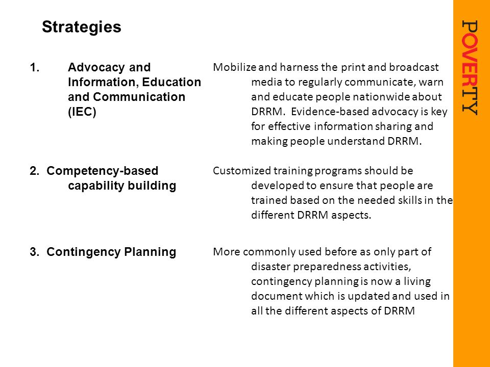 Strategies 1.Advocacy and Information, Education and Communication (IEC) Mobilize and harness the print and broadcast media to regularly communicate,