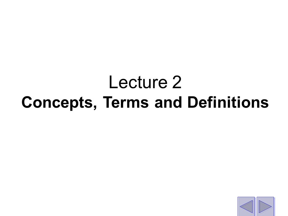 Lecture 2 Concepts, Terms and Definitions