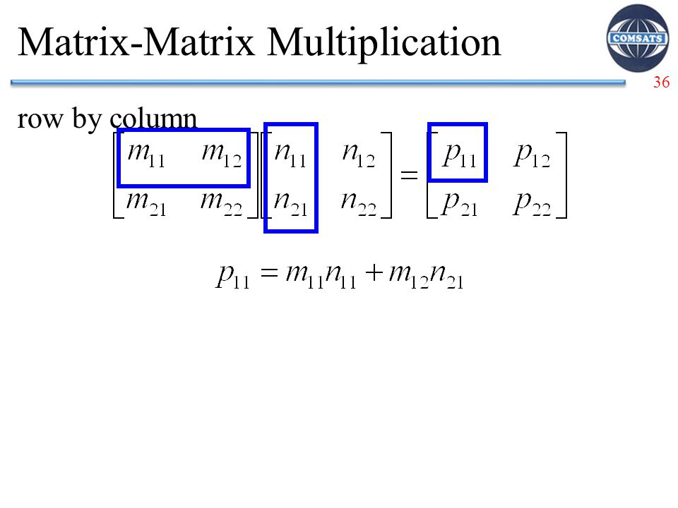 36 Matrix-Matrix Multiplication row by column
