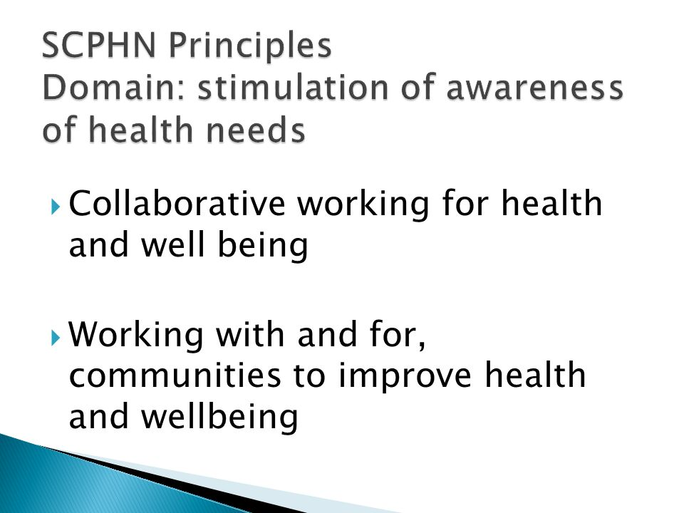  Collaborative working for health and well being  Working with and for, communities to improve health and wellbeing