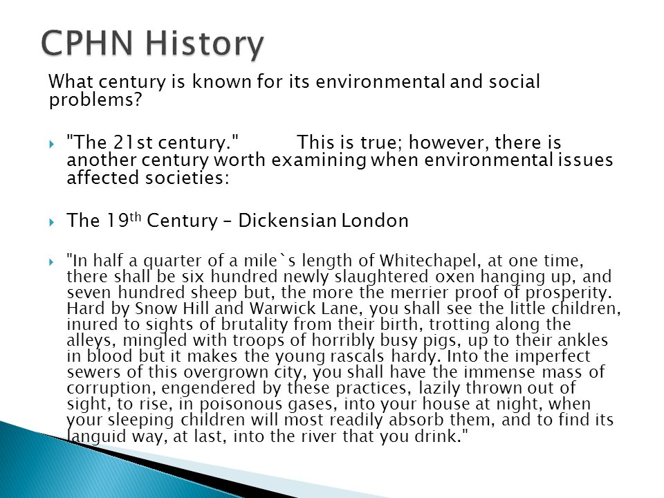 What century is known for its environmental and social problems? 