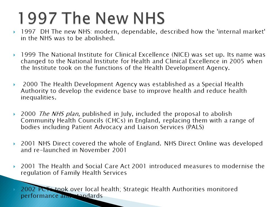  1997 DH The new NHS: modern, dependable, described how the 'internal market' in the NHS was to be abolished.  1999 The National Institute for Clini