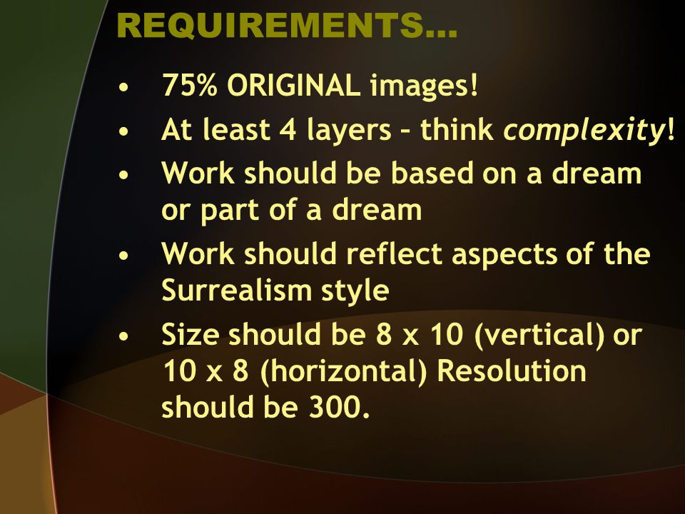 REQUIREMENTS… 75% ORIGINAL images. At least 4 layers – think complexity.