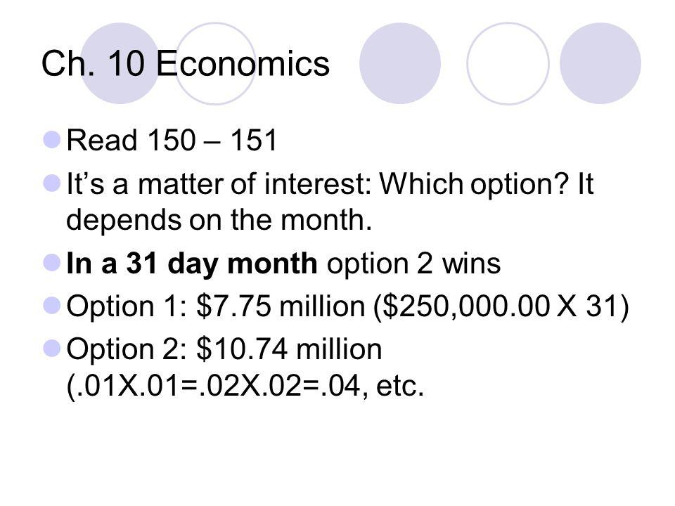 Ch. 10 Economics Read 150 – 151 It's a matter of interest: Which option.