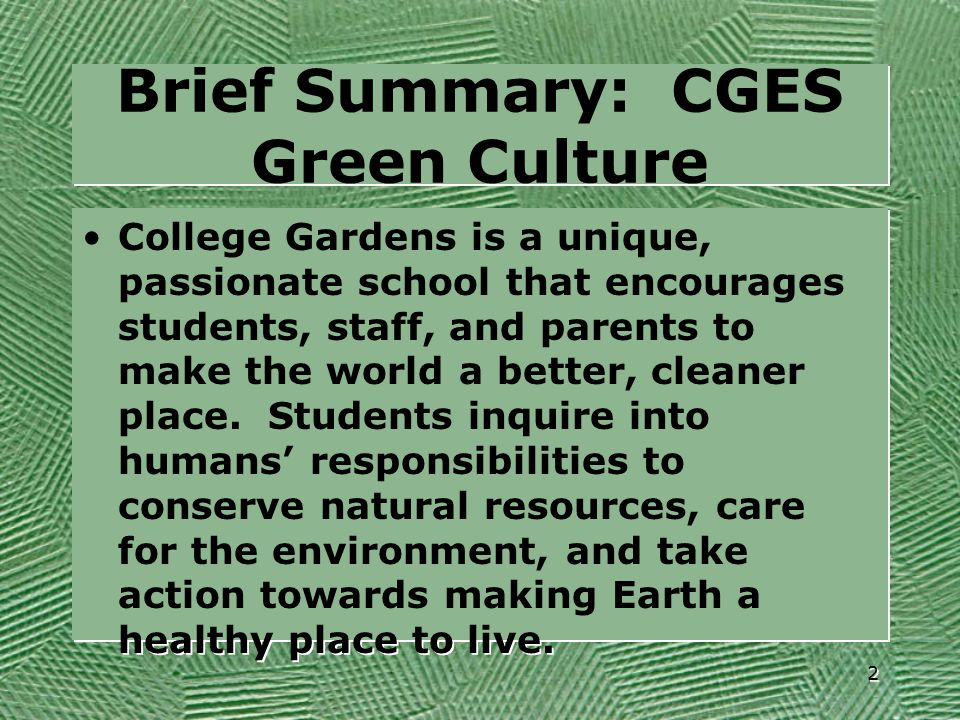 Brief Summary: CGES Green Culture College Gardens is a unique, passionate school that encourages students, staff, and parents to make the world a bett