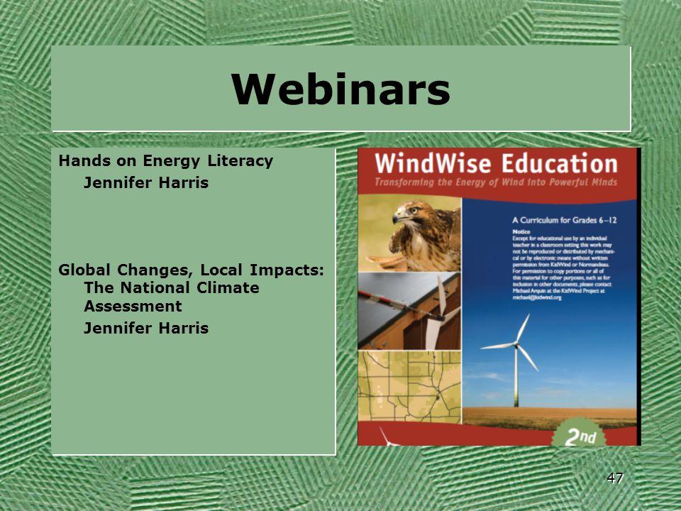 Webinars Hands on Energy Literacy Jennifer Harris Global Changes, Local Impacts: The National Climate Assessment Jennifer Harris Hands on Energy Liter