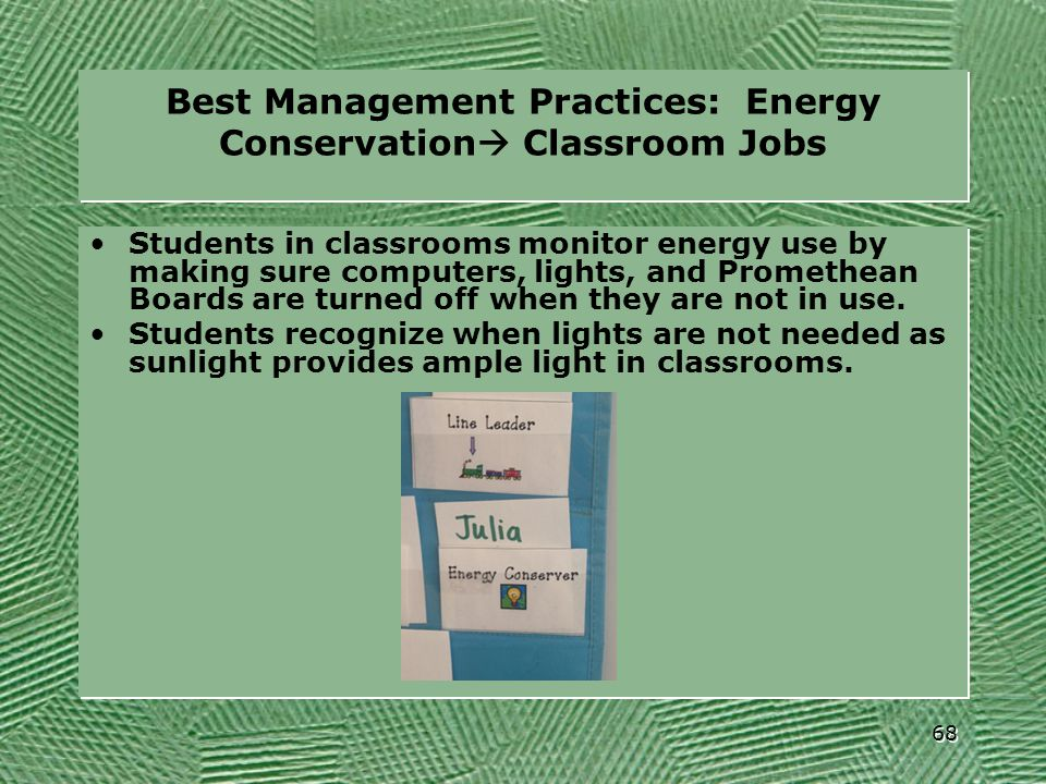 Best Management Practices: Energy Conservation  Classroom Jobs Students in classrooms monitor energy use by making sure computers, lights, and Promet