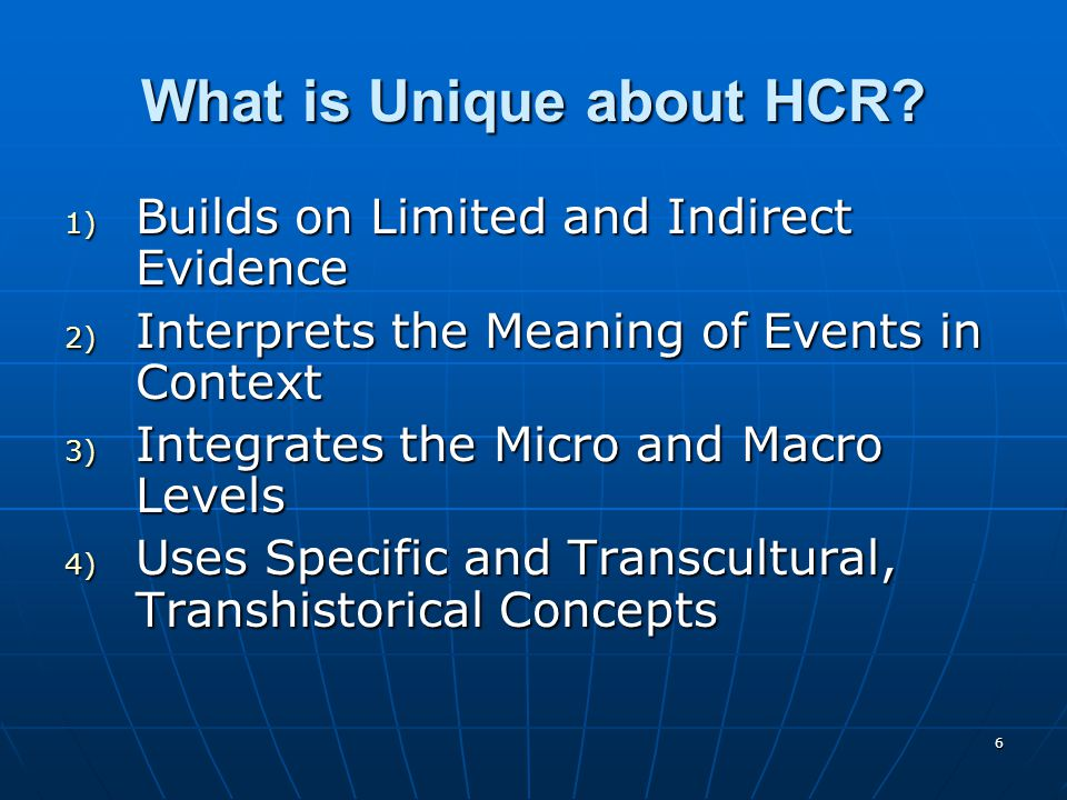6 What is Unique about HCR.