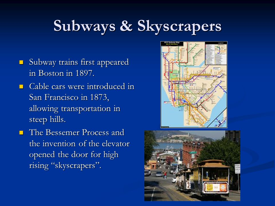 Subways & Skyscrapers Subway trains first appeared in Boston in 1897.