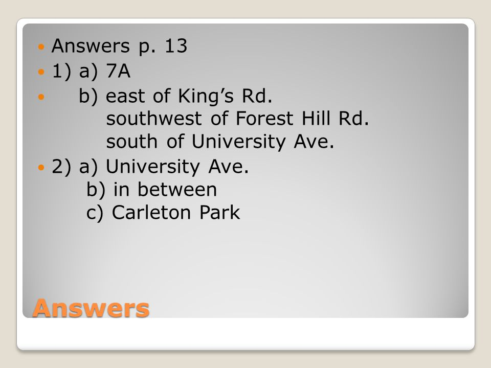 Answers Answers p. 13 1) a) 7A b) east of King's Rd.