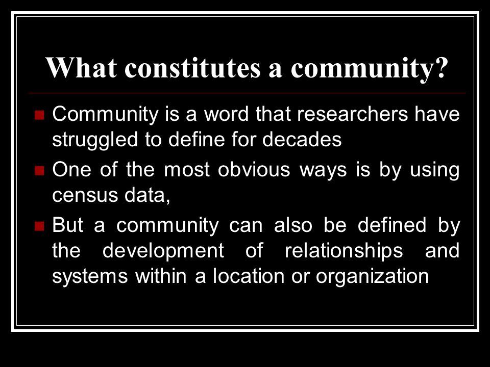 What constitutes a community.