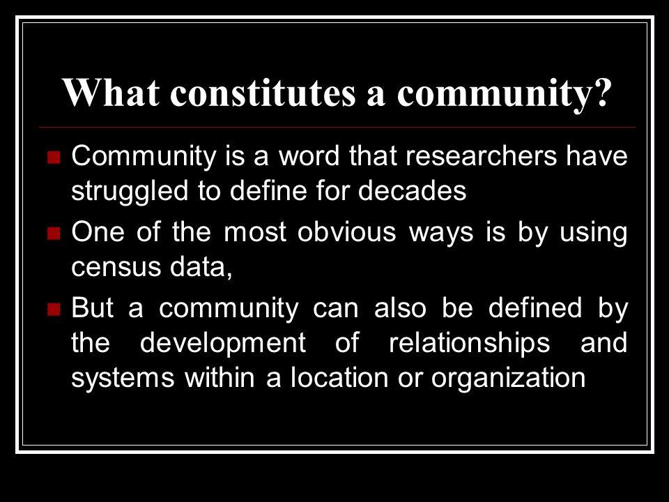 What constitutes a community.