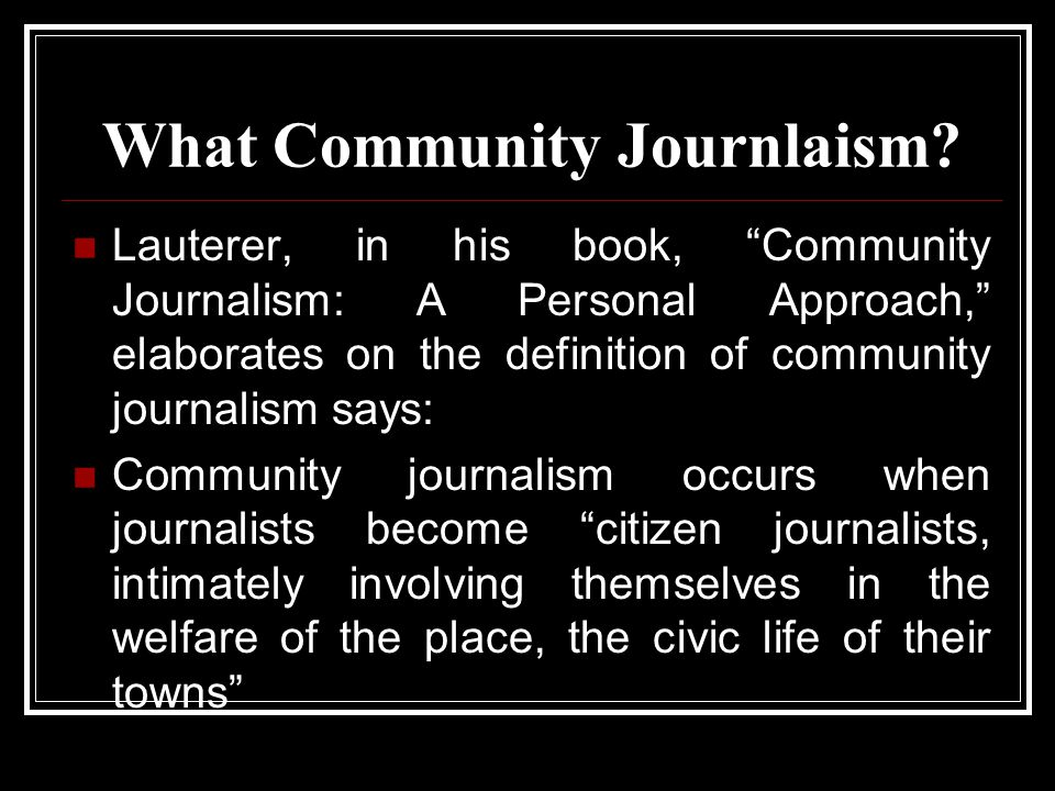 Public Journalism in News Organizations reporting on those topics from the perspectives of citizens rather than various elite actors, and offering citizens opportunities to evaluate news coverage on a regular basis.