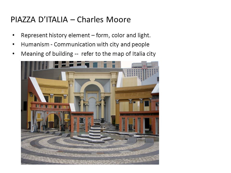 PIAZZA D'ITALIA – Charles Moore Represent history element – form, color and light.