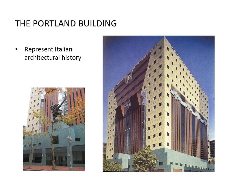 THE PORTLAND BUILDING Represent Italian architectural history