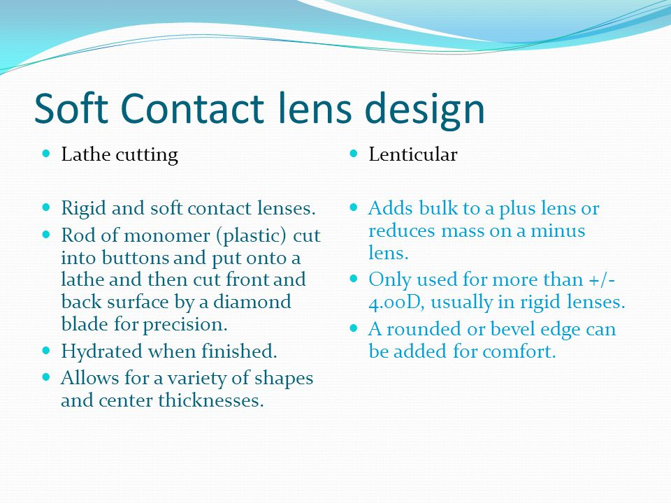 Soft Contact lens design Lathe cutting Rigid and soft contact lenses.
