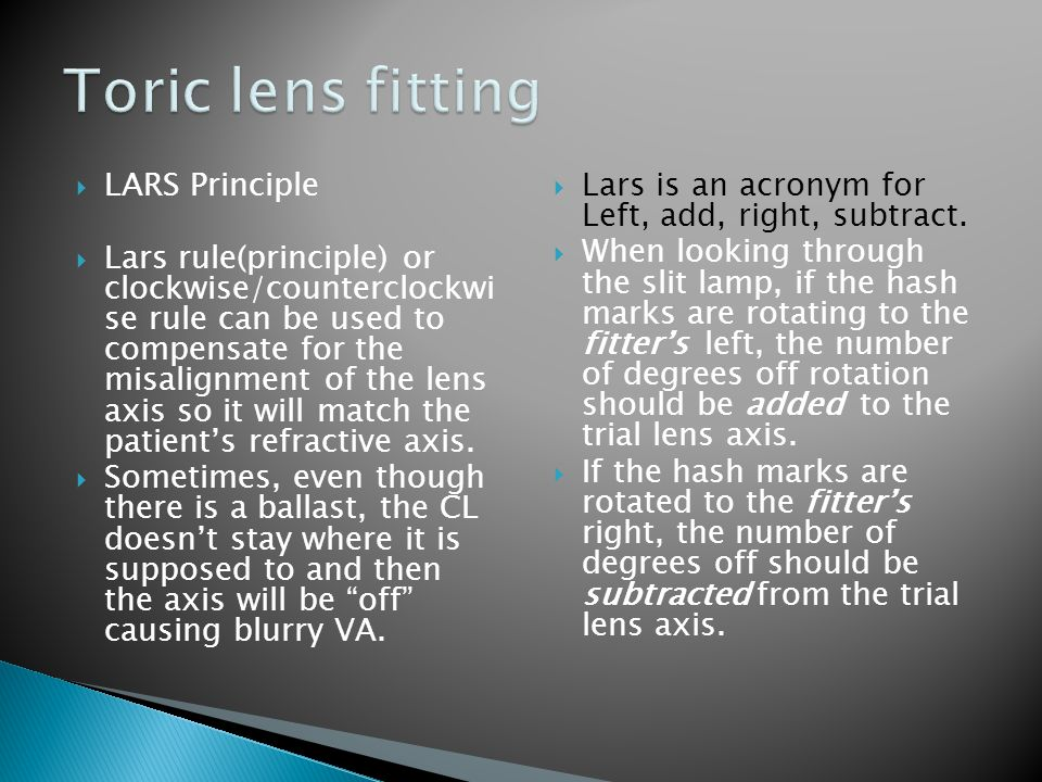  LARS Principle  Lars rule(principle) or clockwise/counterclockwi se rule can be used to compensate for the misalignment of the lens axis so it will